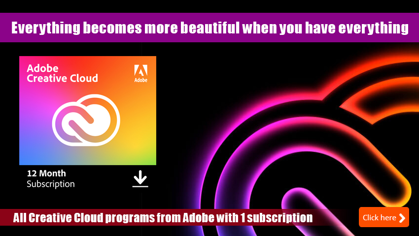 Adobe Creative Cloud, for the creative who wants everything.